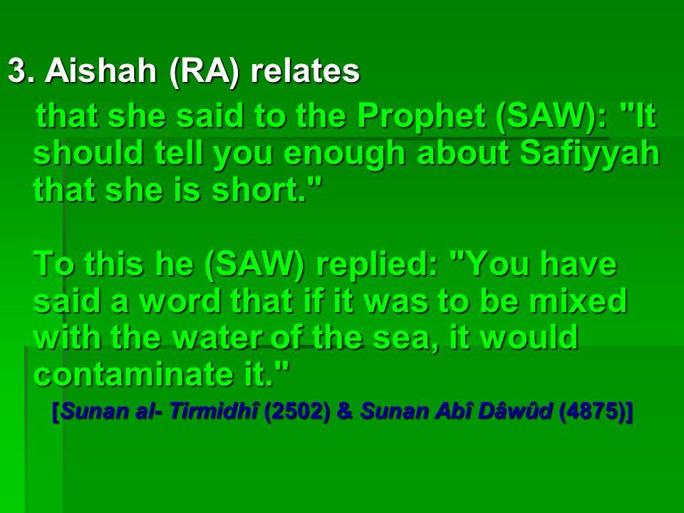 [Sunan al- Tirmidhî (2502) & Sunan Abî Dâwûd (4875)]